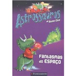 Livro - Astrossauros: Fantasmas do Espaço