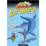 Livro - Astrossauros: Nos Mares da Perdição