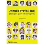 Livro - Atitude Profissional: Dicas para Quem Está Começando