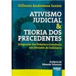 Livro - Ativismo Judicial & Teoria dos Precedentes: Integração dos Poderes e Coerência Nas Decisões do Judiciário