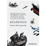 Livro - Atlântico: Batalhas Navais, Descobrimentos Heroicos, Tempestades Colossais e um Vasto Oceano com um Milhão de Histórias