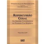 Livro - Atlas de Processo Civil - Repercussão Geral: da Questão Constitucional no Processo Civil Brasileiro
