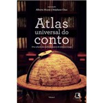 Livro - Atlas Universal do Conto: uma Seleção dos Melhores Contos de Todos os Tempos