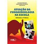 Livro - Atuação da Fonoaudiologia na Escola: Reflexões e Práticas