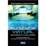 Livro - Audiência Virtual - Videoconferência e Outras Questões