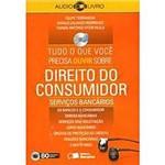 Livro - Audiolivro(CD): Tudo o que Você Precisa Ouvir Sobre: Direito do Consumidor - Serviços Bancários