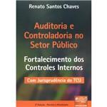 Livro - Auditoria e Controladoria no Setor Público - Fortalecimento dos Controles Internos com Jurisprudência do TCU