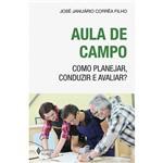 Livro - Aula de Campo: Como Planejar, Conduzir e Avaliar?