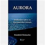 Livro - Aurora: Reflexões Sobre os Preconceitos Morais