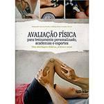 Livro - Avaliação Física para Treinamento Personalizado, Academias e Esportes: uma Abordagem Didática, Prática e Atual
