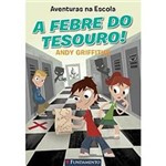Livro - Aventuras na Escola - a Febre do Tesouro!
