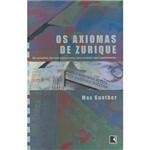 Livro - Axiomas de Zurique, os - os Conselhos Secretos dos Banqueiros Suiços