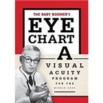Livro - Baby Boomer´s Eye Chart, The - a Visual Acuity Program For The Middle-Aged