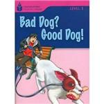 Livro - Bad Dog? Good Dog! - Level 1