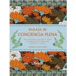 Livro - Baraja de Conciencia Plena: Una Inspiradora Colección de Cartas que Proporcionan Mindfulness, Autoestima Y Alegría
