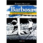 Livro - Barbosa - um Gol Silencia o Brasil