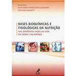 Livro - Bases Bioquímicas e Fisiológicas da Nutrição: Nas Diferentes Fases da Vida, na Saúde e na Doença