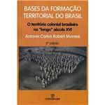 Livro - Bases da Formação Territorial do Brasil: o Território Colonial Brasileiro no Longo Século XVI