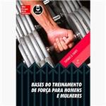 Livro - Bases do Treinamento de Força para Homens e Mulheres