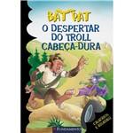 Livro - Bat Pat: o Despertar do Troll Cabeça-Dura