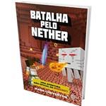 Livro - Batalha Pelo Nether: uma Aventura não Oficial de Minecraft - Vol.2