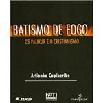 Livro - Batismo de Fogo: os Palikur e o Cristianismo
