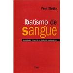 Livro - Batismo de Sangue: Guerrilha e Morte de Carlos Marighella