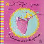 Livro - Beatriz - a Fada Aprendiz: Confusões de uma Fada