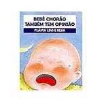 Livro - Bebê Chorão Também Tem Opinião