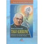 Livro - Bem Aventurado Tiago Alberione