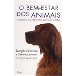 Livro - Bem-Estar dos Animais, o - Proposta de uma Vida Melhor para Todos os Bichos