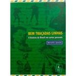 Livro - Bem Traçadas Linhas: a História do Brasil em Cartas Pessoais