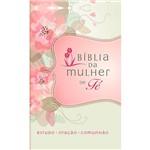 Livro - Bíblia da Mulher de Fé: Estudo, Oração, Comunhão