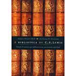 Livro - Biblioteca de C. S. Lewis, A: Seleção de Autores que Influenciaram Sua Jornada e Espiritual
