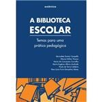 Livro - Biblioteca Escolar, a -Temas para uma Prática Pedagógica