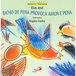 Livro - Bicho de Pena Provoca Amor e Pena