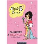 Livro - Billie B. Brown: Banquete à Meia-Noite