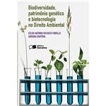 Livro - Biodiversidade, Patrimônio Genético e Biotecnologia no Direito Ambiental