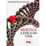 Livro - Bioética: a Ética da Vida