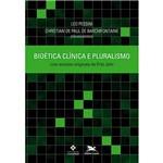 Livro - Bioética Clínica e Pluralismo - com Ensaios Originais de Fritz Jahr