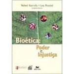 Livro - Bioética: Poder e Injustiça