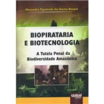 Livro - Biopirataria e Biotecnologia: a Tutela Penal da Biodiversidade Amazônica