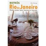 Livro - Bistrôs Rio de Janeiro: Onde Comer Bem, Bacana e Barato