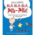 Livro - Blá-Blá-Blá, Piu-Piu! Como e por que os Animais se Comunicam - Coleção Ciência Animal