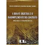 Livro - Boa-Fé Objetiva e o Inadimplemento do Contrato, a - Doutrina e Jurisprudência