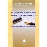 Livro - Boa-Fé Objetiva Nos Contratos Empresariais - Contornos Dogmáticos dos Deveres de Conduta