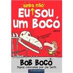 Livro - Bob Bocó: eu Ainda não Sou um Bocó - Vol. 2