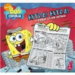 Livro - Bob Esponja - Extra! Extra! o Jornal do Bob Esponja