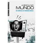 Livro - Boca no Mundo, a - 100 Crônicas de Fernando Bonassi