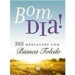 Livro - Bom Dia! 365 Mensagens com Bianca Toledo